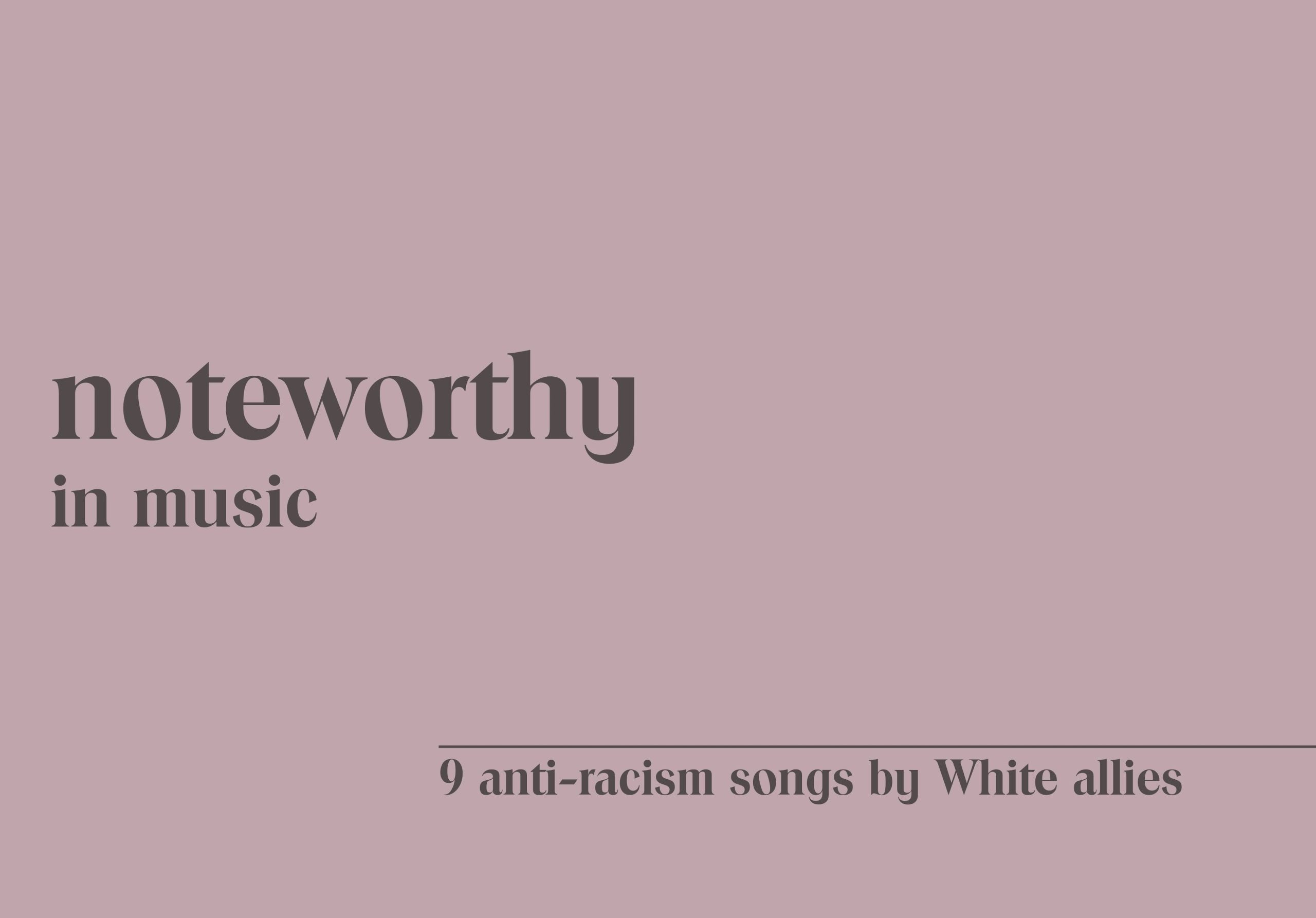 9 Anti Racism Songs by White Allies