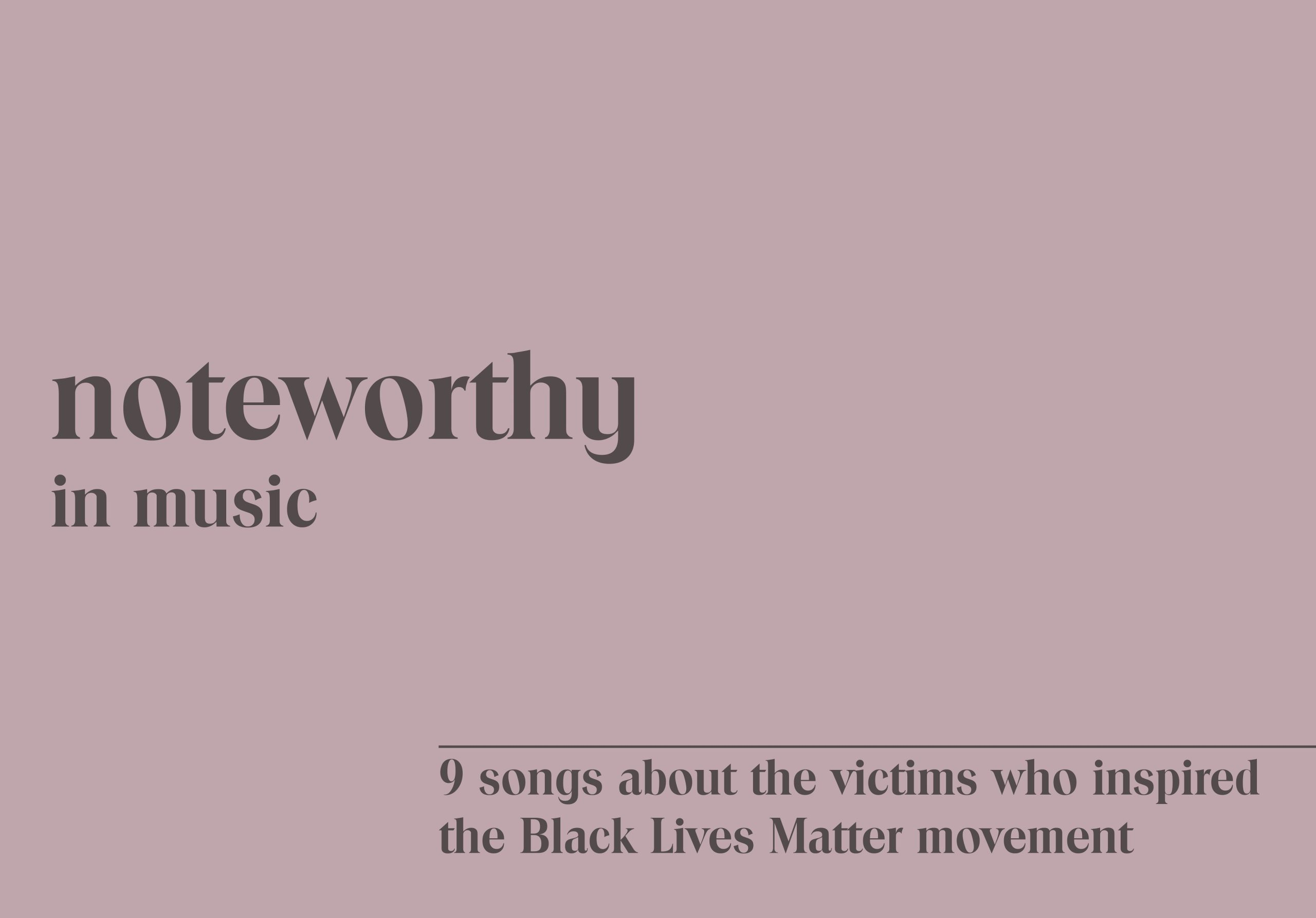 Black Lives Matter Songs About Those Who Inspired the Movement