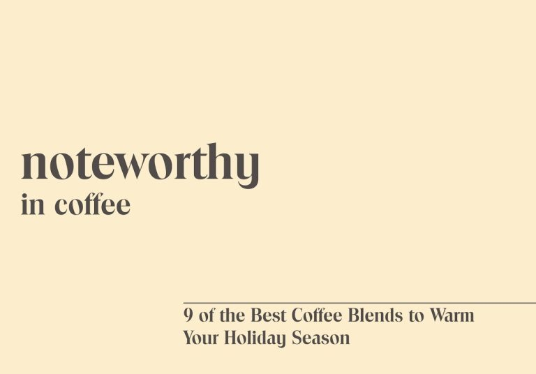 9 of the Best Coffee Blends to Warm Your Holiday Season